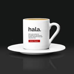 - Hala Kime Denir İsimli Kahve Fincanı