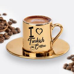 - I Love Turkish Coffee Gold Kahve Fincanı