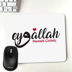 - İsme Özel Eyvallah Yazılı Mousepad