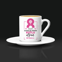 - Kadınlar Günü Kutlama Mesajlı Kahve Fincanı