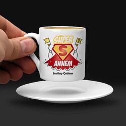 - Süper Annem İsimli Kahve Fincanı