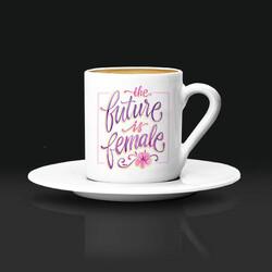 - The Future Is Female Kahve Fincanı